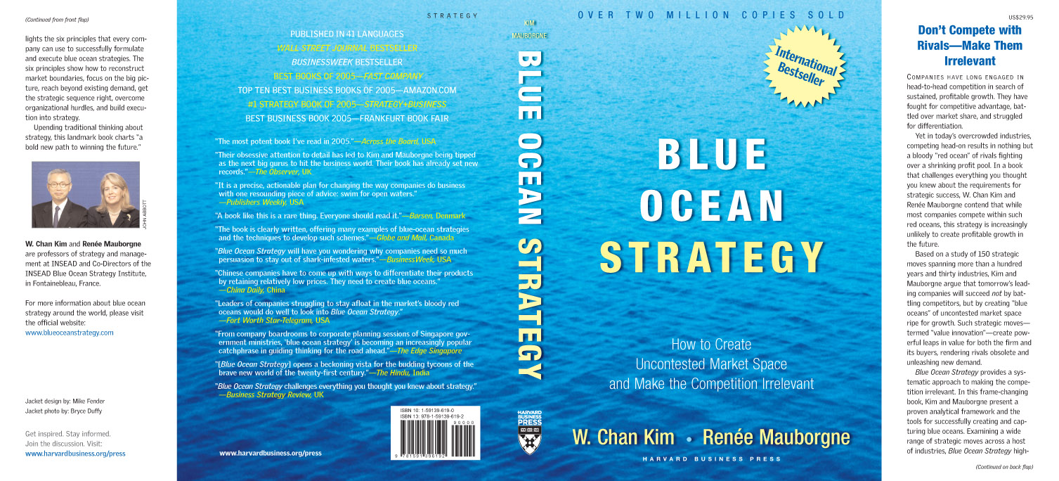 what is the blue ocean strategy This is why more entrepreneurs are considering the adoption of a business  theory called blue ocean strategy, which is built on the idea that.